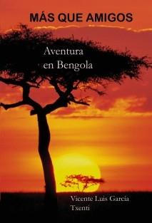 MÁS QUE AMIGOS Aventura en Bengola
