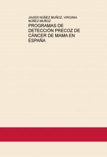 PROGRAMAS DE DETECCIÓN PRECOZ DE CÁNCER DE MAMA EN ESPAÑA
