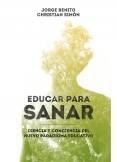 Educar para Sanar: Ciencia y Conciencia del Nuevo Paradigma Educativo