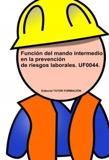 Función del Mando Intermedio en la Prevención de Riesgos Laborales. UF0044