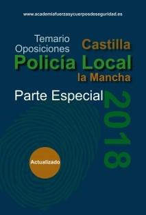 Policia Local Castilla la Mancha. Temario de Oposición 2017. Volumen II. Parte Especial.