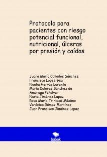 Protocolo para pacientes con riesgo potencial funcional, nutricional, úlceras por presión y caídas