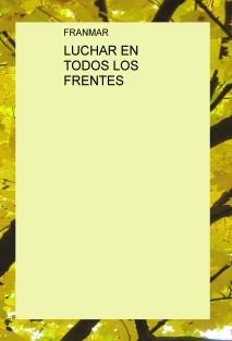 LUCHAR EN TODOS LOS FRENTES