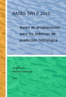 BASES SPH P 2016. Bases de programación para los sistemas de predicción hidrológica