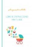 Libro de Instrucciones para tu bebé