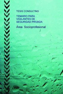 TEMARIO PARA VIGILANTE DE SEGURIDAD PRIVADA Área Socioprofesional