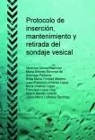Protocolo de inserción, mantenimiento y retirada del sondaje vesical