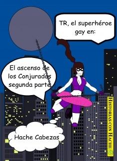 TR, el superhéroe gay, en: El ascenso de los Conjurados 2