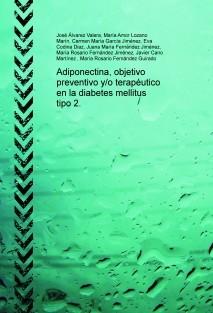 Adiponectina, objetivo preventivo y/o terapéutico en la diabetes mellitus tipo 2.