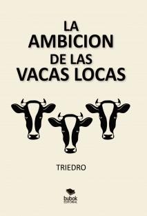 La ambición de las vacas locas