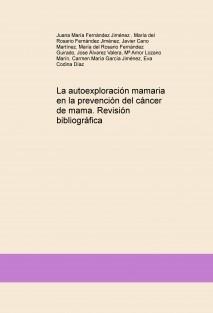 La autoexploración mamaria en la prevención del cáncer de mama. Revisión bibliográfica