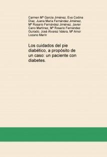 Los cuidados del pie diabético, a propósito de un caso: un paciente con diabetes.