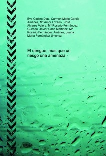 El dengue, mas que un riesgo una amenaza.