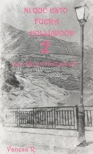 """Ni que esto fuera Hollywood 2: """"La vida en Hollywood"""""""