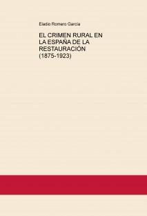 EL CRIMEN RURAL EN LA ESPAÑA DE LA RESTAURACIÓN (1875-1923)