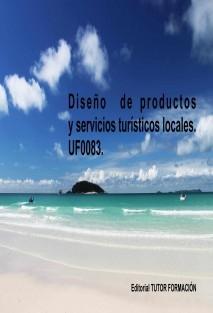 Diseño de productos y servicios turísticos locales. UF0083
