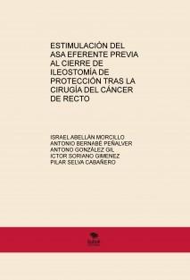 ESTIMULACIÓN DEL ASA EFERENTE PREVIA AL CIERRE DE ILEOSTOMÍA DE PROTECCIÓN TRAS LA CIRUGÍA DEL CÁNCER DE RECTO