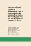 Importancia del papel de enfermería ante el control perinatal para la prevención de complicaciones materno-fetales