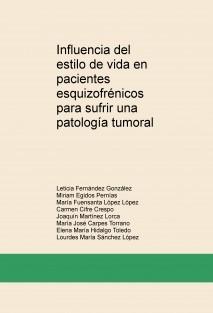 Influencia del estilo de vida en pacientes esquizofrénicos para sufrir una patología tumoral