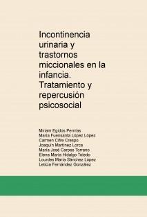 Incontinencia urinaria y trastornos miccionales en la infancia. Tratamiento y repercusión psicosocial