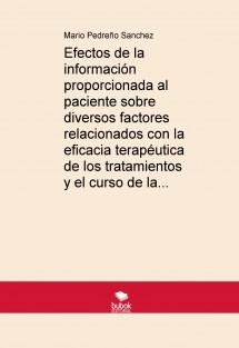 Efectos de la información proporcionada al paciente sobre diversos factores relacionados con la eficacia terapéutica de los tratamientos y el curso de la enfermedad