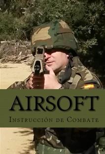 Airsoft. Instrucción de Combate
