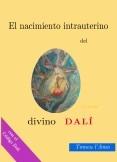 El nacimiento intrauterino del divino Dalí