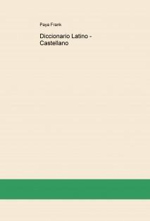 Diccionario Latino - Castellano