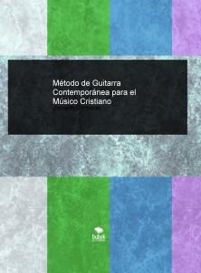 Método de Guitarra Contemporánea para el Músico Cristiano