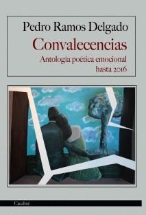 Convalecencias. Antología poética emocional hasta 2016