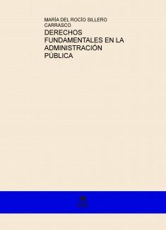 DERECHOS FUNDAMENTALES EN LA ADMINISTRACIÓN PÚBLICA