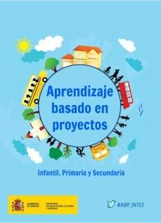 Aprendizaje basado en proyectos. Infantil, Primaria y Secundaria
