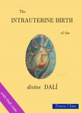 The intrauterine birth of the divine Dalí