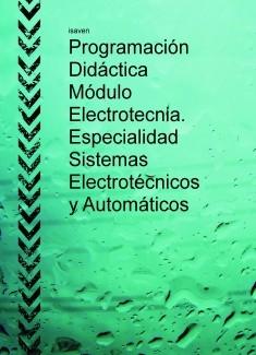 Programación Didáctica Módulo Electrotecnia. Especialidad Sistemas Electrotécnicos y Automáticos