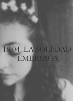 La Soledad Embriaga