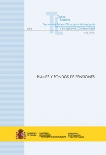 """TEXTO LEGAL Nº 1/2016 """"PLANES Y FONDOS DE PENSIONES. TEXTO REFUNDIDO Y REGLAMENTO"""" (Actualización febrero 2016)"""