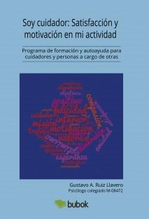 Soy cuidador: Satisfacción y motivación con mi actividad