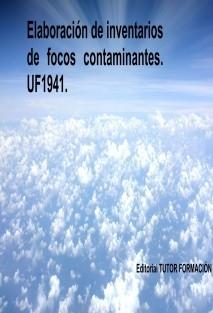 Elaboración de inventarios de focos contaminantes. UF1941.