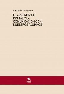 EL APRENDIZAJE DIGITAL Y LA COMUNICACIÓN CON NUESTROS ALUMNOS