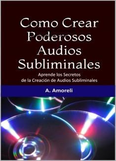 Como Crear Poderosos Audios Subliminales