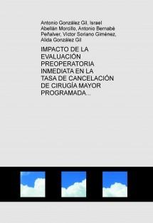 IMPACTO DE LA EVALUACIÓN PREOPERATORIA INMEDIATA EN LA TASA DE CANCELACIÓN DE CIRUGÍA MAYOR PROGRAMADA