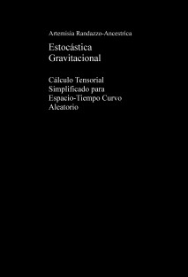 Estocástica Gravitacional Cálculo Tensorial Simplificado para Espacio-Tiempo Curvo Aleatorio
