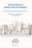 Esculturas de Santa Cruz de Tenerife. Objeto de Aprendizaje Tridimensional. Visualización, Manipulación e Impresión 3D
