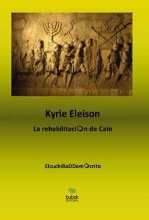 KYRIE ELEISON. La rehabilitación de Caín