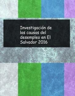Investigación de las causas del desempleo en El Salvador 2016 Psicología Social