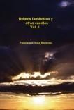 Relatos fantásticos y otros cuentos. Volumen II