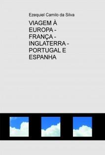 VIAGEM À EUROPA - FRANÇA - INGLATERRA - PORTUGAL E ESPANHA
