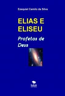 ELIAS E ELISEU - Profetas de Deus