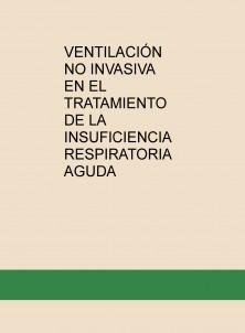 VENTILACIÓN NO INVASIVA EN EL TRATAMIENTO DE LA INSUFICIENCIA RESPIRATORIA AGUDA