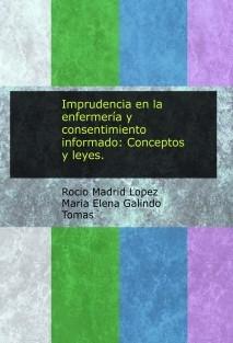 Imprudencia en la enfermería y consentimiento informado: Conceptos y leyes.